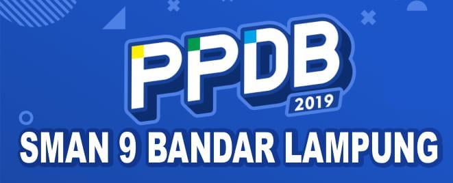 Penerimaan Peserta Didik Baru (PPDB) SMA Negeri 9 Bandar Lampung Tahun Pelajaran 2019/2020