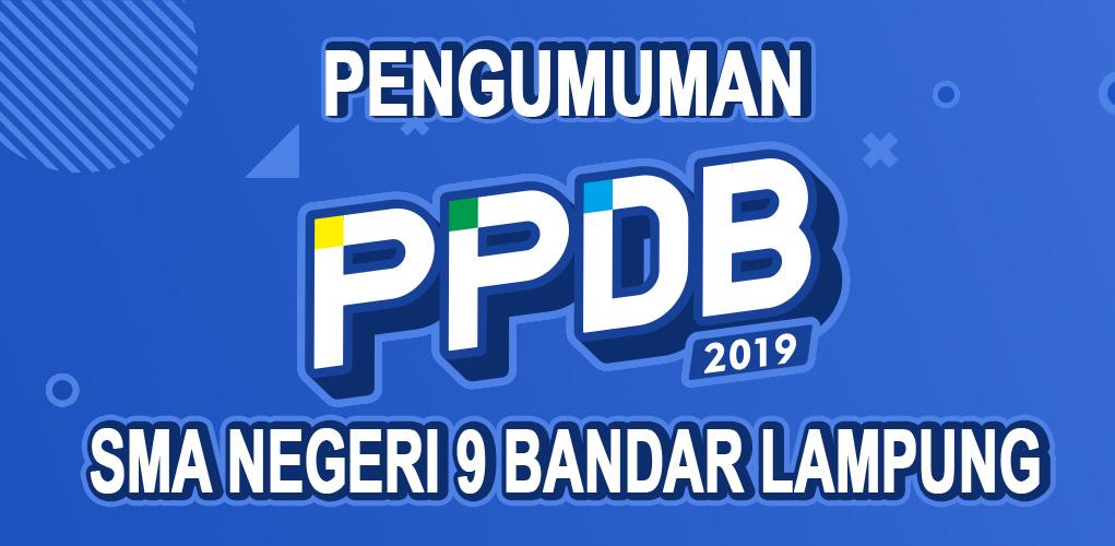 PENGUMUMAN HASIL PPDB SMA NEGERI 9 BANDAR LAMPUNG TAHUN PELAJARAN 2019 / 2020