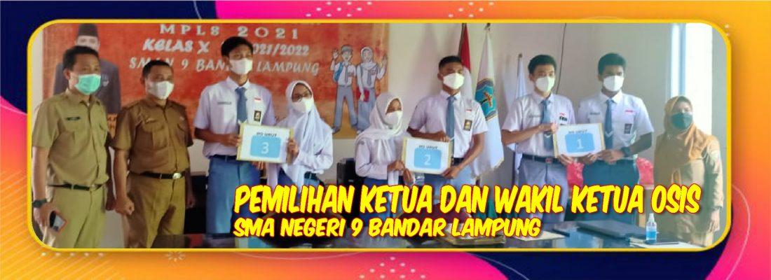 Pemilihan Calon Ketua dan Wakil Ketua OSIS SMA Negeri 9 Bandar Lampung T.P. 2021 – 2022